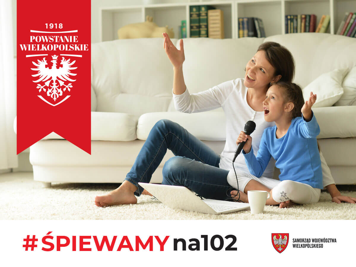 Powstanie Wielkopolskie - 102. Obchody Rocznicy - Śpiewamy na 102